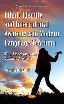 Ethnic Identity & Intercultural Awareness in Modern Language Teaching: Tilka Model for Ethnic Conflicts Avoidance