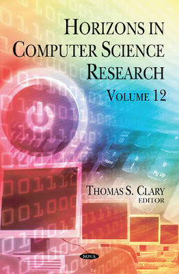 Horizons in Computer Science Research: Volume 12