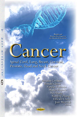 Cancer: Spinal Cord, Lung, Breast, Cervical, Prostate, Head & Neck Cancer
