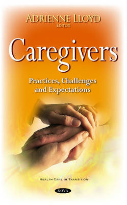 Caregivers: Practices, Challenges & Expectations