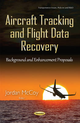 Aircraft Tracking & Flight Data Recovery: Background & Enhancement Proposals
