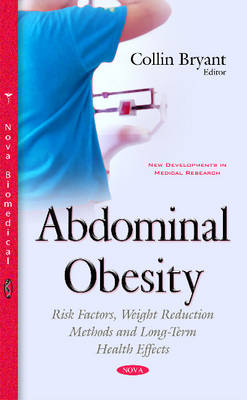 Abdominal Obesity: Risk Factors, Weight Reduction Methods & Long-Term Health Effects