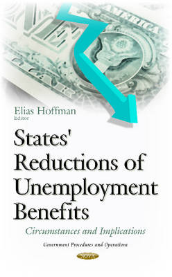 States' Reductions of Unemployment Benefits: Circumstances & Implications