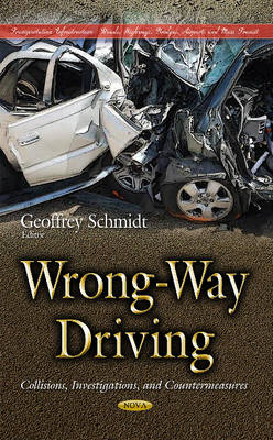 Wrong-Way Driving: Collisions, Investigations, & Countermeasures