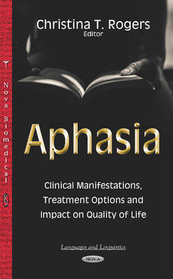 Aphasia: Clinical Manifestations, Treatment Options & Impact on Quality of Life