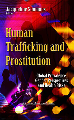 Human Trafficking & Prostitution: Global Prevalence, Gender Perspectives & Health Risks