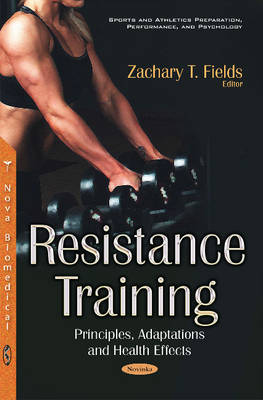 Resistance Training: Principles, Adaptations & Health Effects