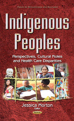 Indigenous Peoples: Perspectives, Cultural Roles & Health Care Disparities