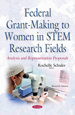 Federal Grant-Making to Women in Stem Research Fields: Analysis & Representation Proposals