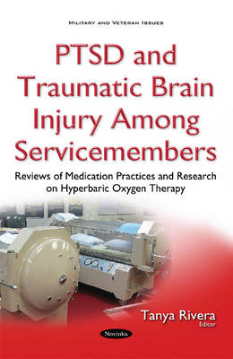 PTSD & Traumatic Brain Injury Among Servicemembers: Reviews of Medication Practices & Research on Hyperbaric Oxygen Therapy