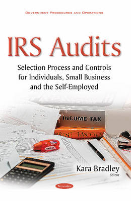 IRS Audits: Selection Process & Controls for Individuals, Small Business & the Self-Employed