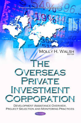 Overseas Private Investment Corporation: Development Assistance Overview, Project Selection & Monitoring Practices