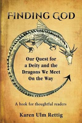 Finding God: A Poem about Our Quest for a Deity and the Dragons We Meet on the Way