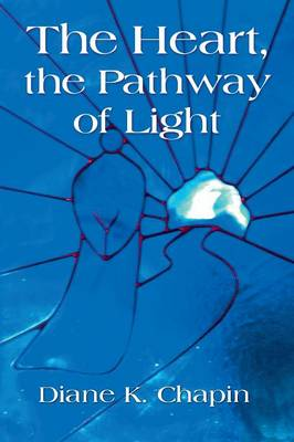 The Heart, the Pathway of Light