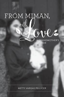 From Miman, with Love: A Grandmother's Memoir