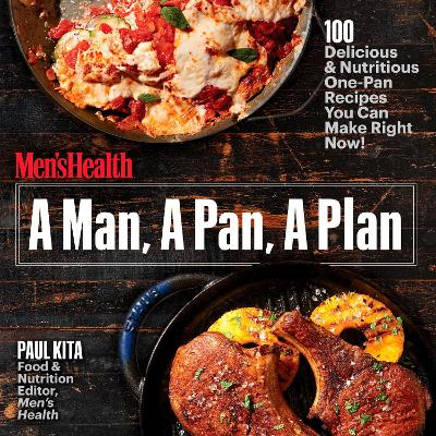 A man a pan a plan 100 delicious and nutritious one pan recipes a man a pan a plan 100 delicious and nutritious one pan recipes you can make in a snap paperback forumfinder Image collections