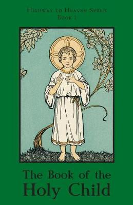 The Book of the Holy Child: Highway to Heaven Series