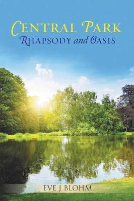 Central Park: Rhapsody and Oasis