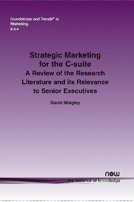 Strategic Marketing for the C-Suite: A Review of the Research Literature and Its Relevance to Senior Executives