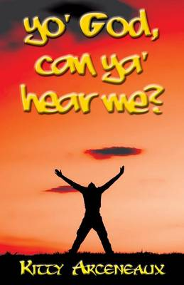 Yo' God, Can YA' Hear Me?