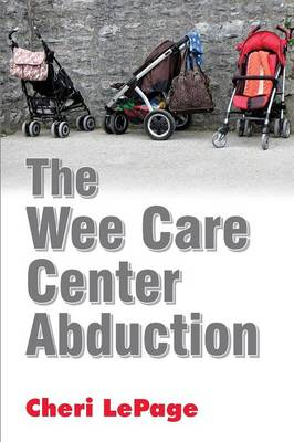 The Wee Care Center Abduction