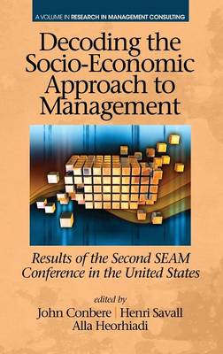 Decoding the Socio-Economic Approach to Management: Results of the Second Seam Conference in the United States