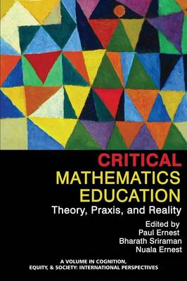 Critical Mathematics Education: Theory, Praxis, and Reality