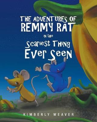 The Adventures of Remmy Rat in the Scariest Thing Ever Seen