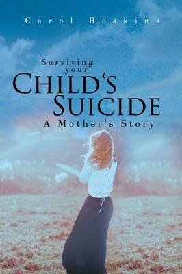 Surviving Your Child's Suicide: A Mother's Story