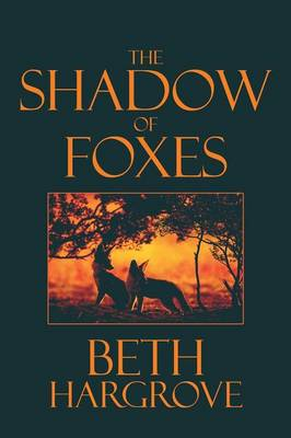 The Shadow of Foxes: (Paperback Edition)