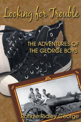 Looking for Trouble: The Adventures of the George Boys