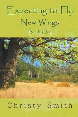 Expecting to Fly: New Wings - Book One