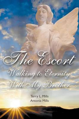 The Escort: Walking to Eternity with My Brother