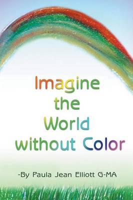 Imagine the World Without Color