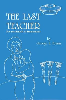 The Last Teacher: For the Benefit of Humankind