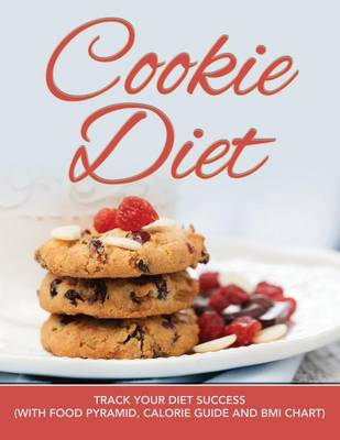 Cookie Diet: Track Your Diet Success (with Food Pyramid, Calorie Guide and BMI Chart)