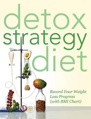 Detox Strategy Diet: Record Your Weight Loss Progress (with BMI Chart)