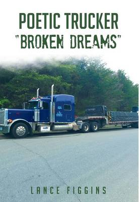 Poetic Trucker Broken Dreams