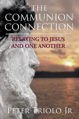 The Communion Connection Relating to Jesus and One Another