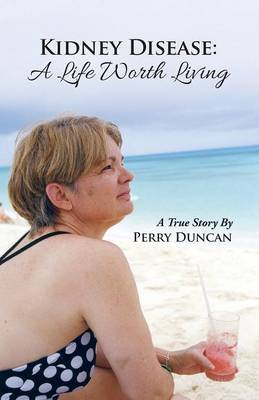 Kidney Disease - A Life Worth Living