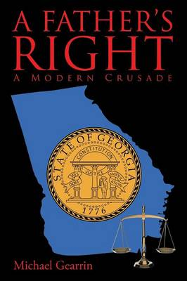 A Father's Right: A Modern Crusade