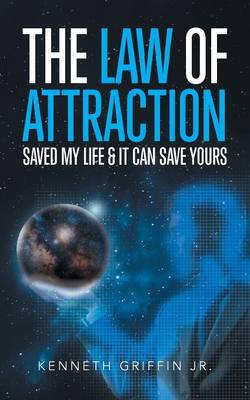 The Law of Attraction Saved My Life & It Can Save Yours