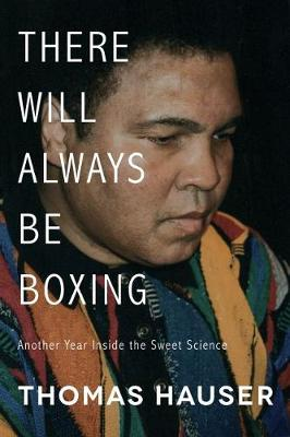 There Will Always Be Boxing: Another Year Inside the Sweet Science