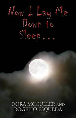 Now I Lay Me Down to Sleep...: (Paperback Edition)