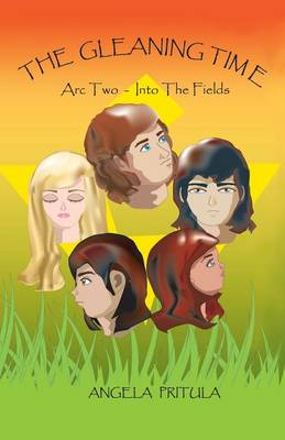 The Gleaning Time: ARC Two - Into the Fields (Paperback Edition)