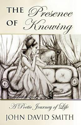 The Presence of Knowing: (Paperback Edition)