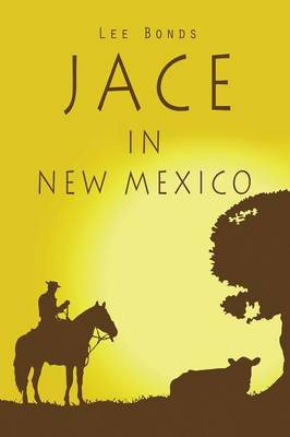 Jace in New Mexico: (Paperback Edition)