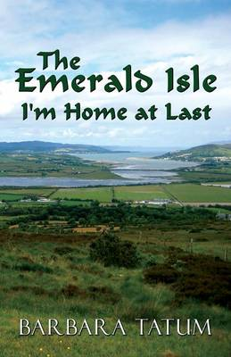 The Emerald Isle: I'm Home at Last (Paperback Edition)