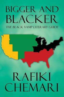 Bigger and Blacker: The Black Vamp Literary Guide (Paperback Edition)