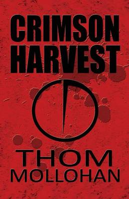 Crimson Harvest: (Paperback Edition)